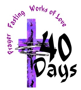 Lent: Prayer Fasting Giving(works of love)